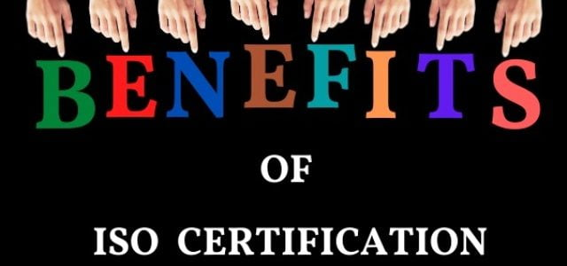 Benefits and needs of ISO Certification